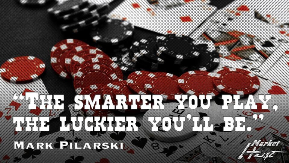 marketheist-smarter-you-play-luckier-pilarski